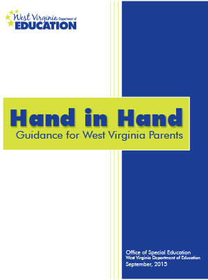 WV Department of Education Office of Special Education: Hand in Hand Guidance for West Virginia Parents